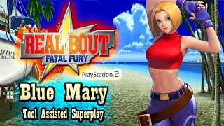 【TAS】REAL BOUT FATAL FURY (PS2) - BLUE MARY