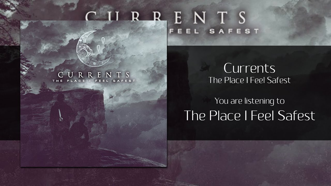Currents The Place I Feel Safest Audio Youtube