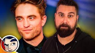 New Batman Is Robert Pattinson?! RANT   Comicstorian