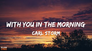 Download Carl Storm - With You In The Morning Lyrics | Lyrical Video
