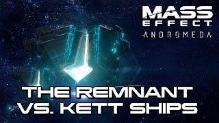 Mass Effect Andromeda - The Remnant Vs. Kett Ships