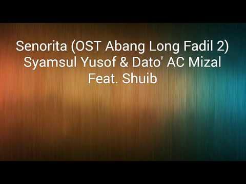Senorita (Lirik) - Syamsul Yusof & Dato' AC Mizal Feat. Shuib