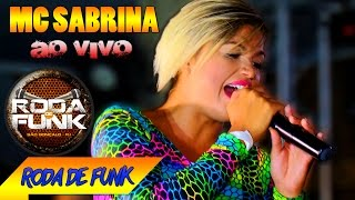 MC Sabrina :: Ao vivo na Roda de Funk - Faixa do DVD Roda de Funk ::
