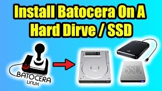 How To Install Batocera To A Hard Drive - SSD Or External HD