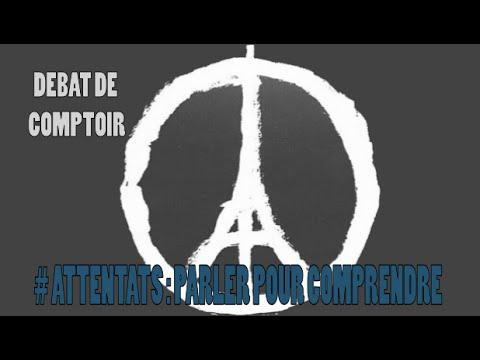 DEBAT DE COMPTOIR - #ATTENTATS : PARLER POUR COMPRENDRE