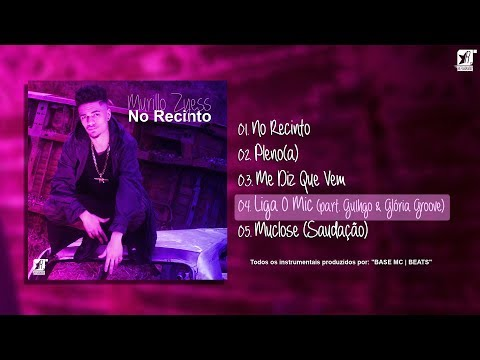 04. Murillo Zyess - Liga O Mic (part. Guigo & Gloria Groove) [prod. BASE Mc]