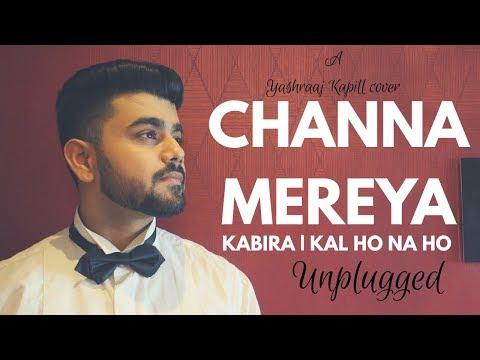 Channa Mereya | Kabira | Kal Ho Naa Ho |...