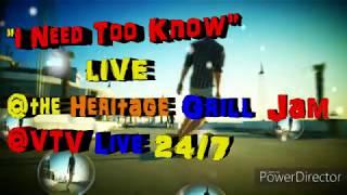 """""""I need too know"""" SupePlays@Heritage Tues. Jam@ VTV Live 24/7"""