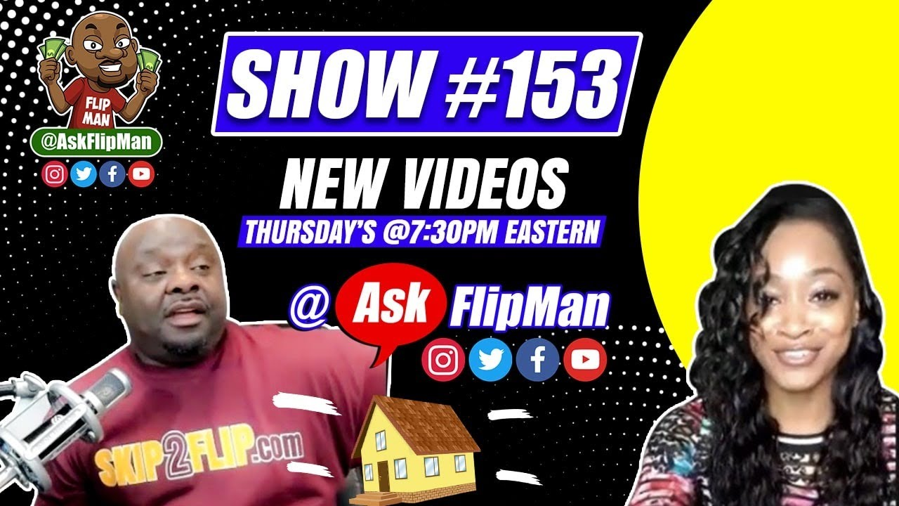 Show #153 - Wholesaling Real Estate Flippinar with Ask Flip Man & Friends - July 30th, 2020