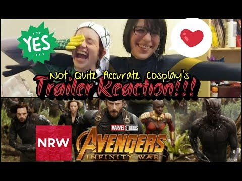 NRW: Not Quite Accurate Cosplay's Avengers: Infinity War Trailer Reaction! #NewReleaseWednesday #NRW