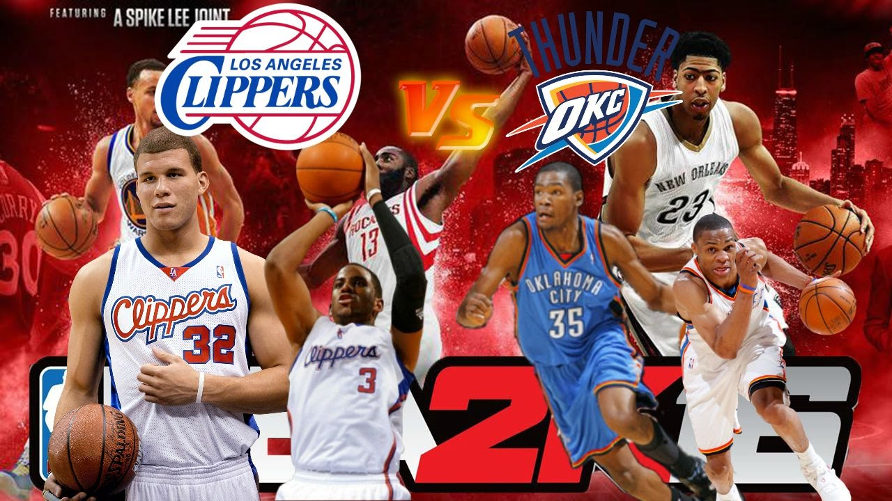NBA 2K16 Xbox One Gameplay - Los Angeles Clippers vs Oklahoma City Thunder  - LA CLIPPERS OKC THUNDER - YouTube