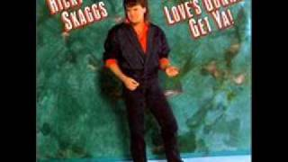 Ricky Skaggs - I