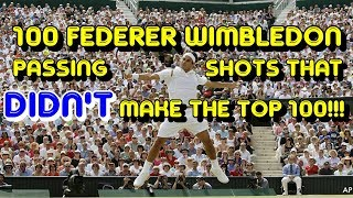 100 Crazy Federer Wimbledon Passing Shots that DIDN'T make the TOP 100