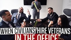 When Civilians Hire Veterans In The Office!