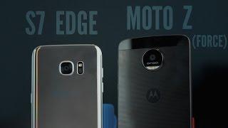 Moto Z/Force vs Galaxy S7 Edge!