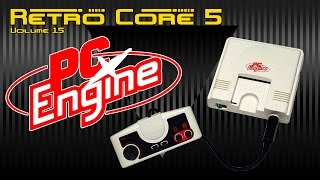 Retro Core 5 - Vol:15 - The NEC PC Engine (Turbo Grafx) 60fps