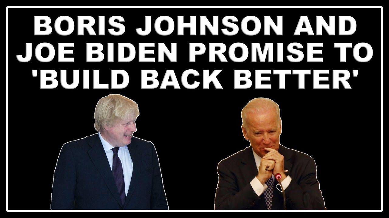 Boris Johnson and Joe Biden promise to 'Build Back Better' at the G7 Summit!