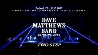 Dave Matthews Band - Europe 2015 | Two Step