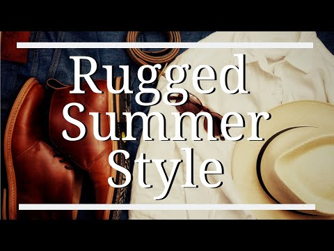 Rugged Summer Style