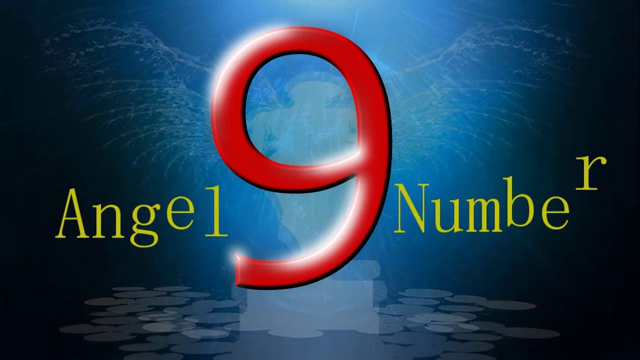 angel number 9 | The meaning of angel number 9
