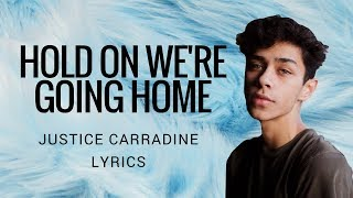 Hold On We're Going Home //Justice Carradine (Cover) // Lyrics