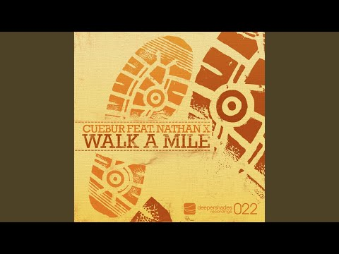 Walk A Mile feat. Nathan X (Cuebur Remix)