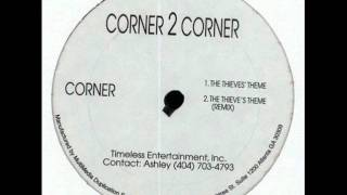 Corner 2 Corner -- The Thieves