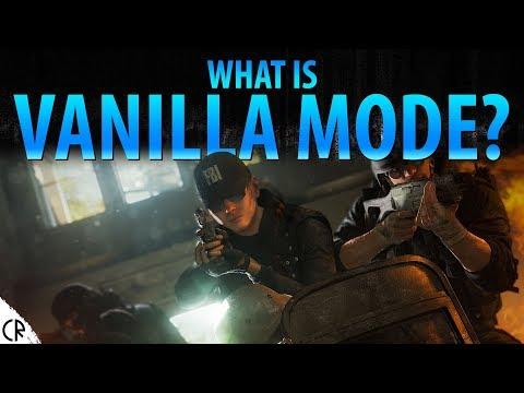 What is Vanilla Mode? - Tom Clancy's Rainbow Six Siege  