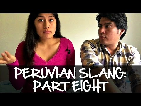 Peruvian Slang Explained: Part Eight (Video 59)