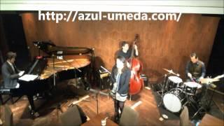 2014.1.31. azul Live 宮田明奈Quartet -- The Nearness Of You --