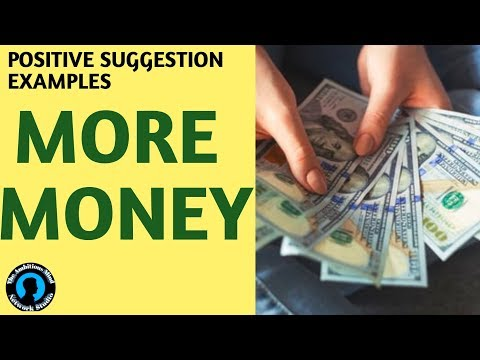 Positive Suggestion Examples (More Money)