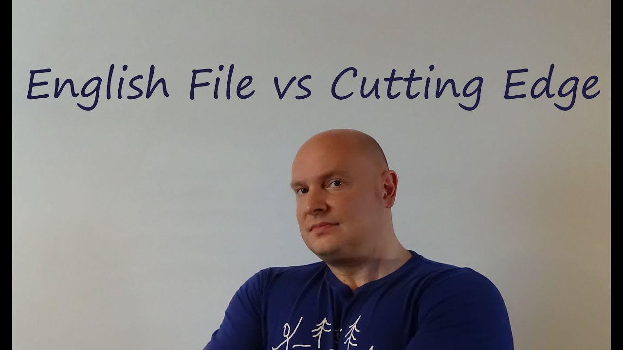 What's the better textbook: English File or Cutting Edge?