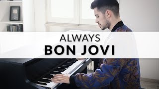 Bon Jovi - Always   Piano Cover