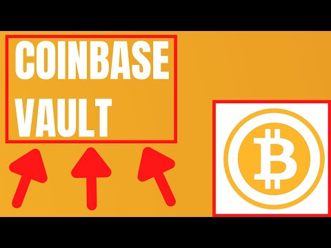 How To Use Your Coinbase Vault For Extra Bitcoin Security