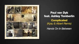 Hands On In Between - Paul van Dyk ft. Ashley Tomberlin - Complicated - Kyau & Albert Remix