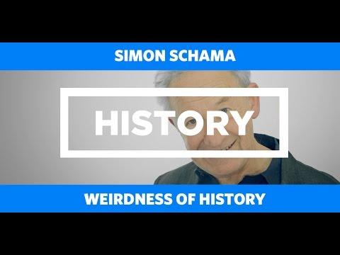 HISTORY: Weirdness of History - Simon Schama