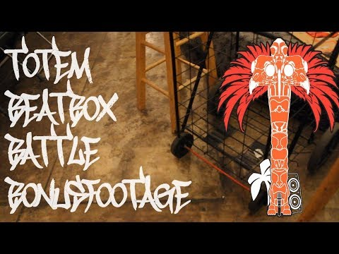 Totem Beatbox Battle 2017 - Bonus Footage