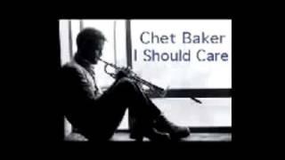 I Should Care   Chet Baker