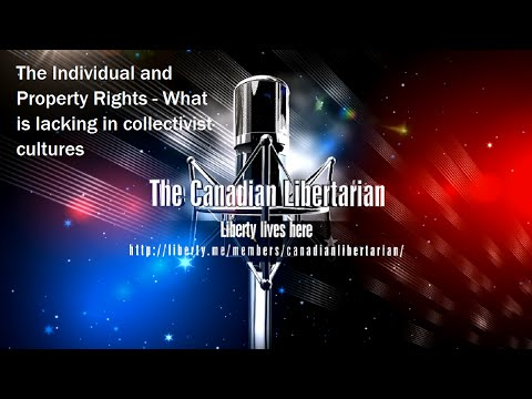 The Individual and Property Rights - What is lacking in Collectivist Cultures