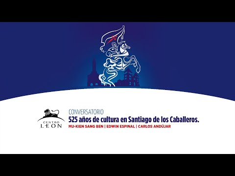 525 años de cultura en Santiago de los Caballeros.