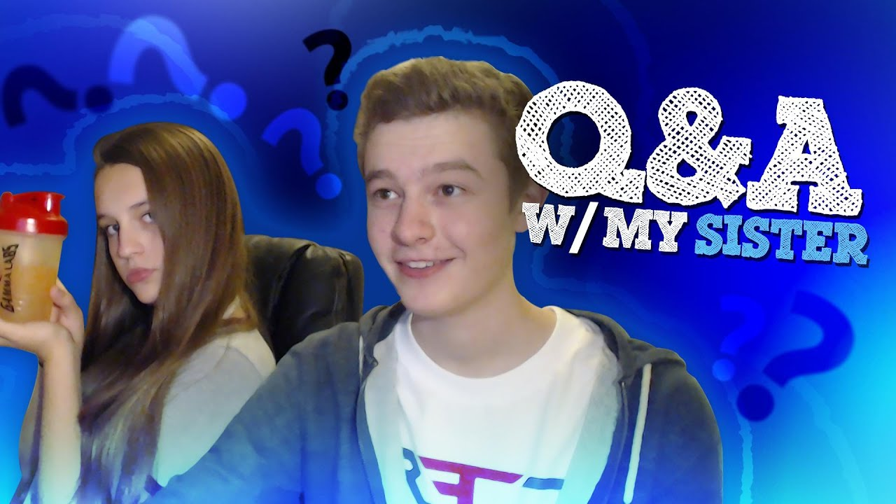 q&a vid with my sister! - youtube