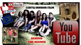 LGBTQ HORROR FILM (BEHIND THE SCENES)