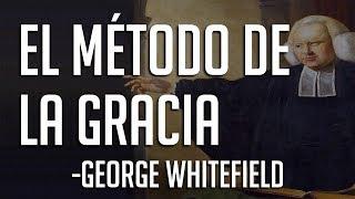 George Whitefield - El método de la Gracia - Textos puritanos Español thumbnail