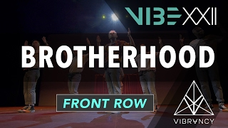 [1st Place] Brotherhood | VIBE XXII 2017 [@VIBRVNCY Front Row 4K] #vibedancecomp