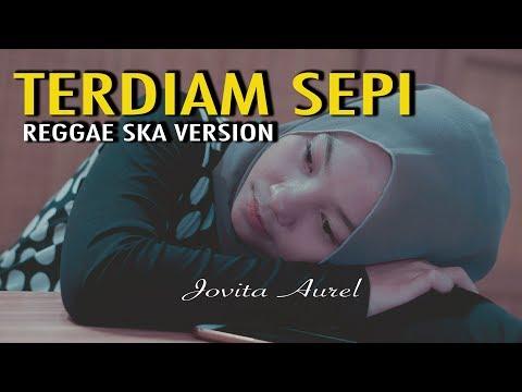 TERDIAM SEPI - REGGAE SKA VERSION BY JOVITA AUREL