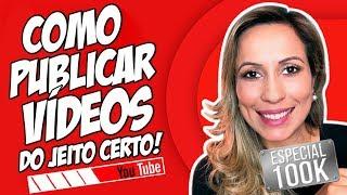 ✅ Como POSTAR VÍDEOS no Youtube do JEITO CERTO  | Luana Franco
