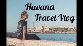 Havana Cuba Travel Vlog - Part 1 | The Mindful Drifter