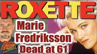 Roxette Lead Singer Marie Fredriksson Dead at 61