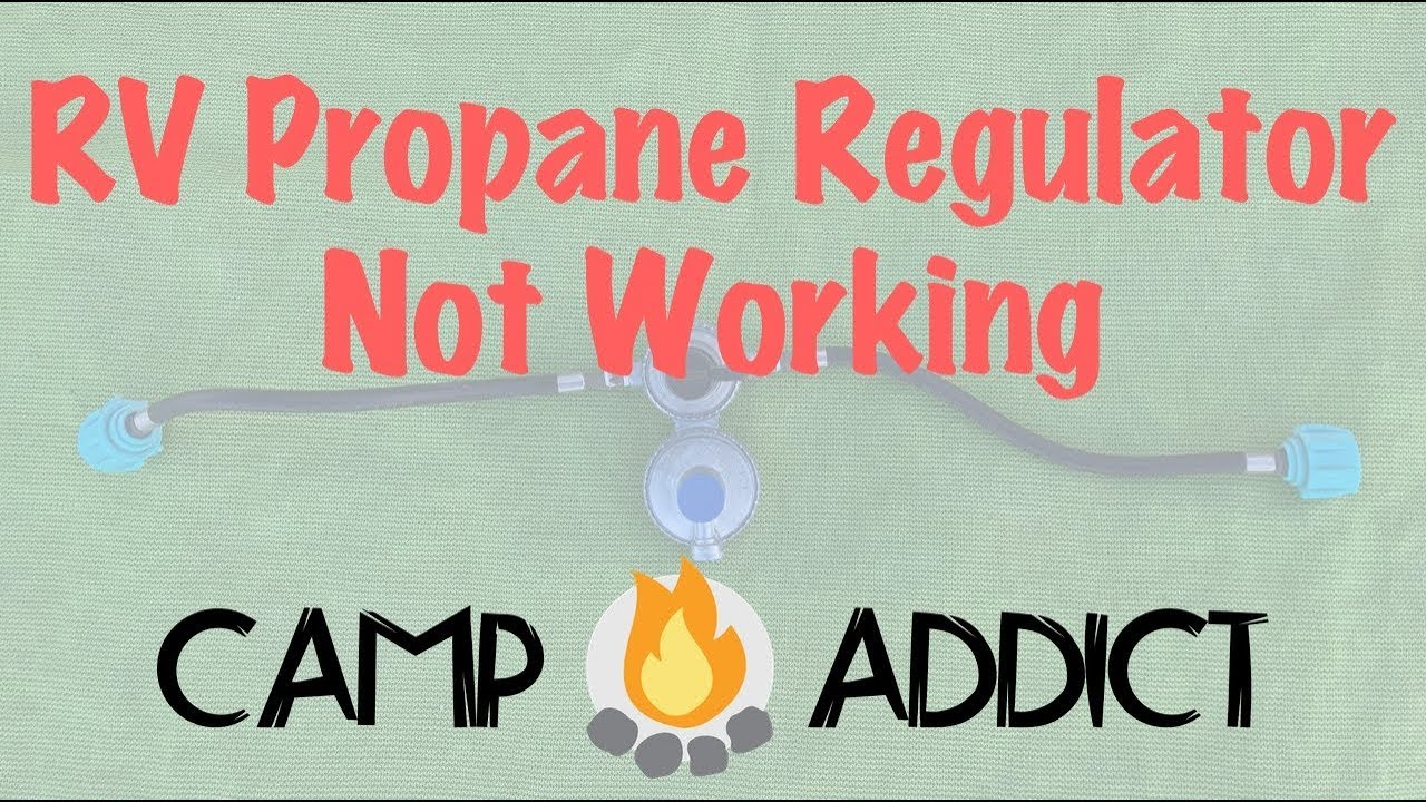 The RV Propane Regulator You Should Not Buy - Camp Addict