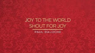 """Joy To The World/Shout For Joy"" from Paul Baloche (OFFICIAL RESOURCE VIDEO)"